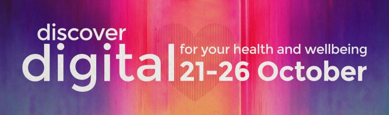 Discover Digital: for your health and wellbeing. 21 - 26 October