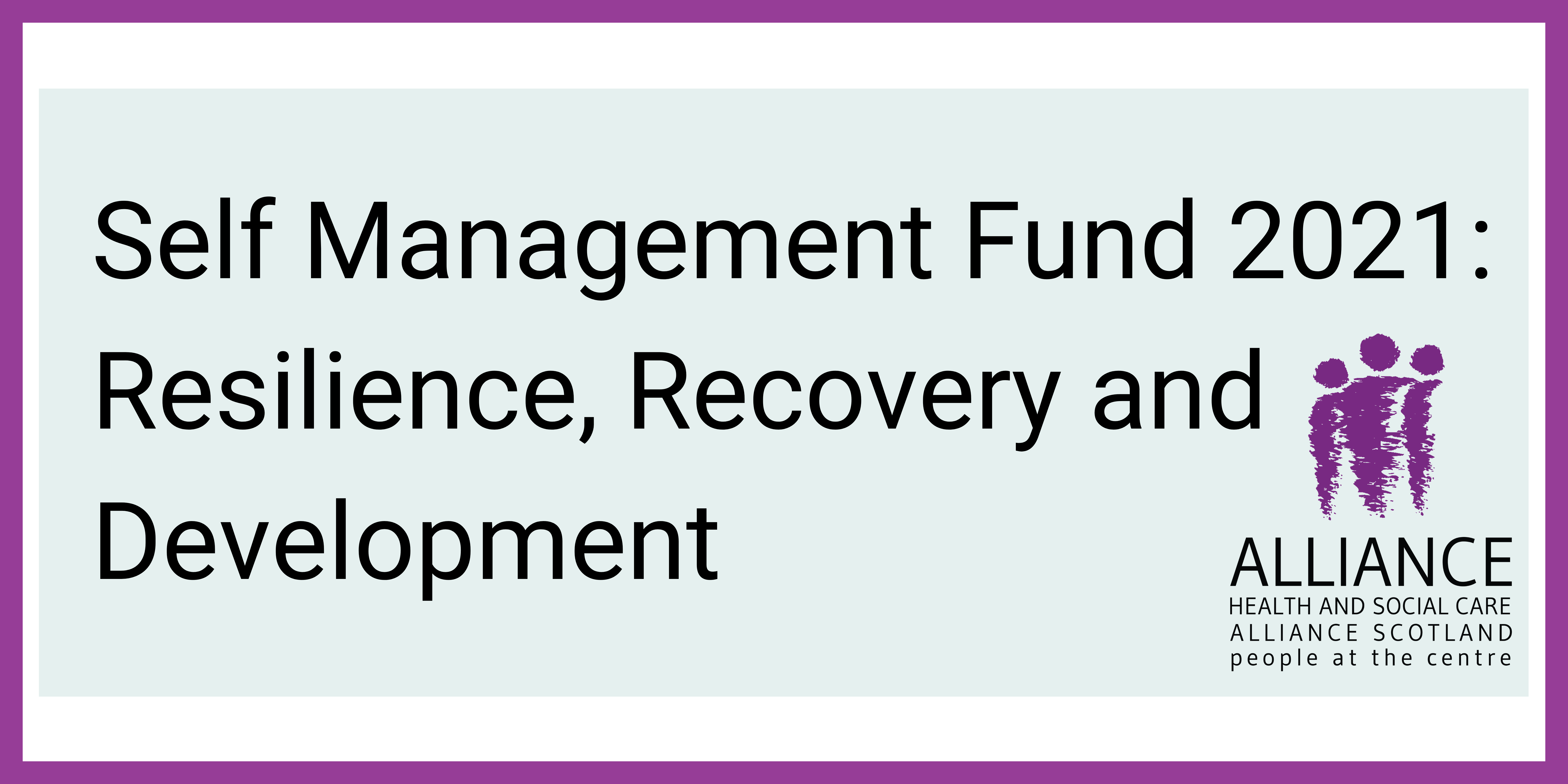 Self Management Fund 2021: Resilience, Recovery and Development